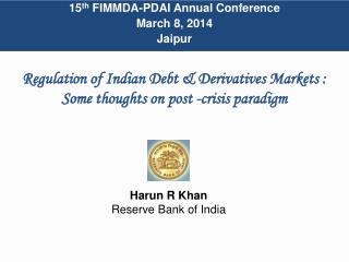 Regulation of Indian Debt & Derivatives Markets :  Some thoughts on post -crisis paradigm