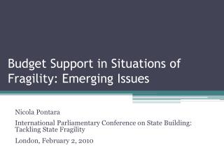 Budget Support in Situations of Fragility: Emerging Issues