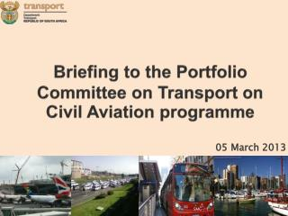 Briefing to the Portfolio Committee on Transport on Civil Aviation  programme