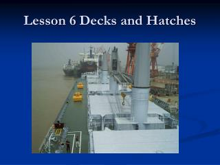 Lesson 6 Decks and Hatches