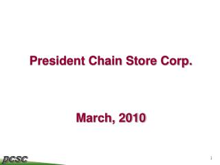 President Chain Store Corp.  March, 2010