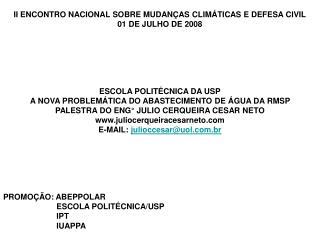 II ENCONTRO NACIONAL SOBRE MUDANÇAS CLIMÁTICAS E DEFESA CIVIL 01 DE JULHO DE 2008