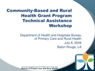 Community-Based and Rural Health Grant Program Technical Assistance Workshop