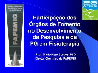 Participação dos Órgãos de Fomento no Desenvolvimento da Pesquisa e da PG em Fisioterapia