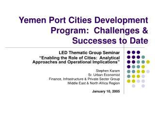 Yemen Port Cities Development Program:  Challenges & Successes to Date