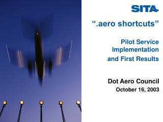 """.aero shortcuts"" Pilot Service Implementation and First Results"