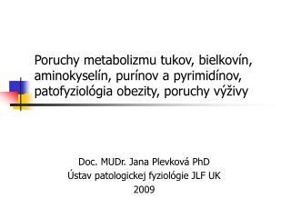 Poruchy metabolizmu tukov, bielkov n, aminokysel n, pur nov a pyrimid nov, patofyziol gia obezity, poruchy v  ivy