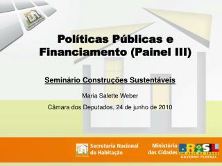 Políticas Públicas e Financiamento (Painel III)