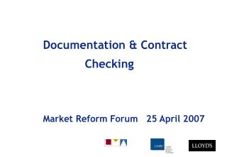 Documentation & Contract              Checking Market Reform Forum   25 April 2007