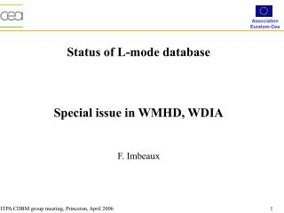 Status of L-mode database Special issue in WMHD, WDIA F. Imbeaux