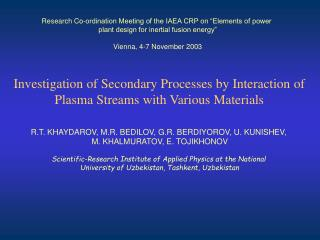 Investigation of Secondary Processes by Interaction of Plasma Streams with Various Materials