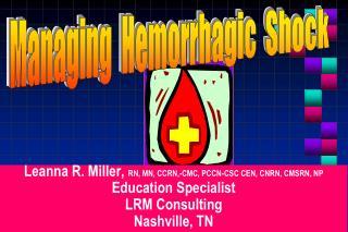 Leanna R. Miller,  RN, MN, CCRN,-CMC, PCCN-CSC CEN, CNRN, CMSRN, NP Education Specialist