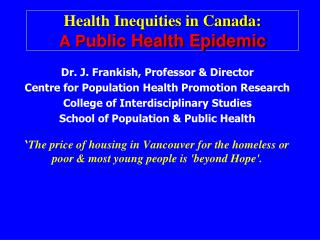 Health Inequities in Canada: A P ublic Health Epidemic