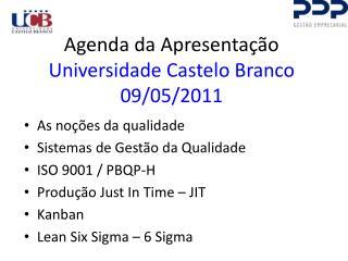 Agenda da Apresentação Universidade Castelo Branco 09/05/2011