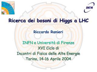 Ricerca dei bosoni di Higgs a LHC