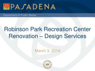Robinson Park Recreation Center Renovation – Design Services