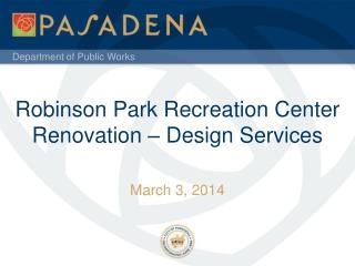 Robinson Park Recreation Center Renovation � Design Services