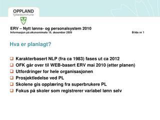 ERV   Nytt l nns- og personalsystem 2010 Informasjon p   konomim te 16. desember 2009