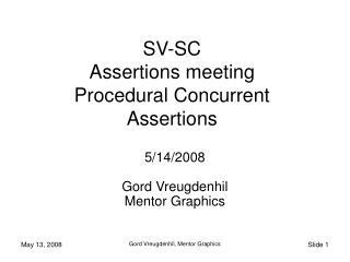 SV-SC  Assertions meeting Procedural Concurrent Assertions