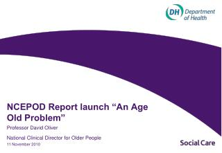 NCEPOD Report launch  An Age Old Problem