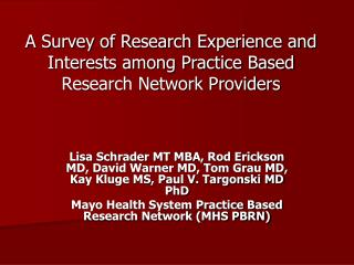A Survey of Research Experience and Interests among Practice Based Research Network Providers
