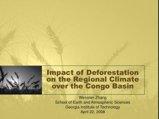 Impact of Deforestation on the Regional Climate over the Congo Basin