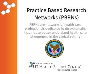 Practice Based Research Networks (PBRNs)