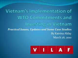 Vietnam's Implementation of WTO Commitments and  Investing in Vietnam