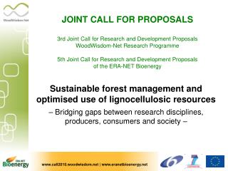JOINT CALL FOR PROPOSALS   3rd Joint Call for Research and Development Proposals  WoodWisdom-Net Research Programme   5t