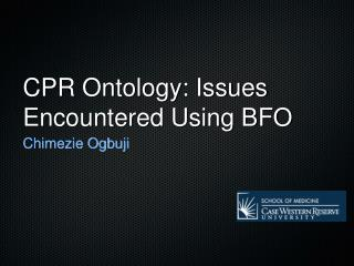 CPR Ontology: Issues Encountered Using BFO