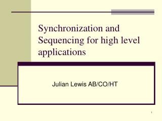 Synchronization and Sequencing for high level applications