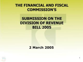 THE FINANCIAL AND FISCAL COMMISSION'S SUBMISSION ON THE  DIVISION OF REVENUE BILL 2005