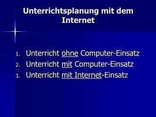 Unterrichtsplanung mit dem Internet