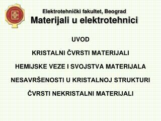 Е lektrotehni č ki fakultet, Beograd Materijali u elektrotehnici