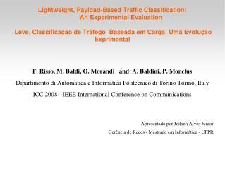 F. Risso, M. Baldi, O. Morandi   and  A. Baldini, P. Monclus