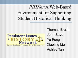 PIHNet: A Web-Based Environment for Supporting Student Historical Thinking