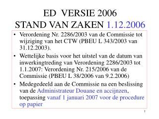 ED  VERSIE 2006 STAND VAN ZAKEN  1.12.2006
