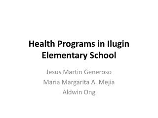 Health Programs in Ilugin Elementary School