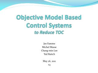 Objective Model Based Control Systems to Reduce TOC