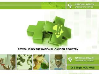 Dr E Singh, NCR, NHLS