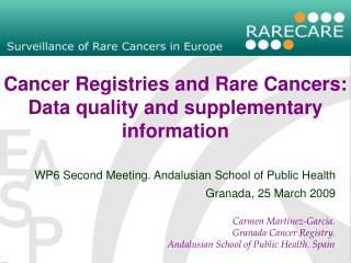 Cancer Registries and Rare Cancers: Data quality and supplementary information
