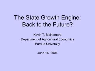 The State Growth Engine: Back to the Future?