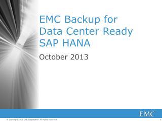 EMC Backup for Data Center Ready SAP HANA
