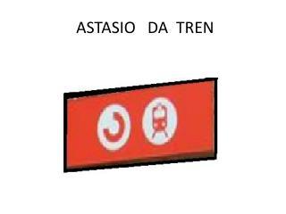 ASTASIO   DA  TREN