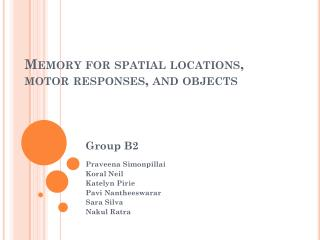 Memory for spatial locations, motor responses, and objects