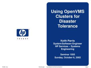 Using OpenVMS Clusters for Disaster Tolerance Keith Parris