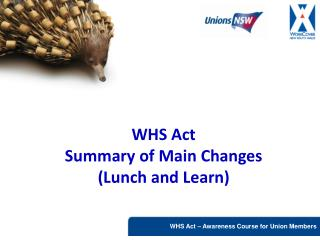 WHS Act  Summary of Main Changes (Lunch and Learn)