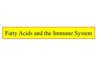 Fatty Acids and the Immune System