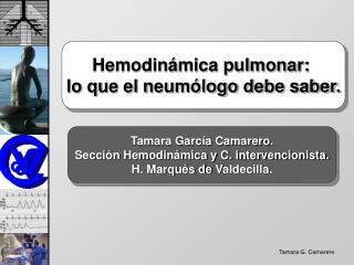 Hemodinámica pulmonar:  lo que el neumólogo debe saber.