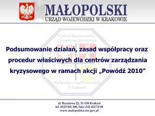 ul. Basztowa 22, 31-156 Krak�w tel. 0123 921 200, faks (12) 422 72 08 malopolska.uw.pl